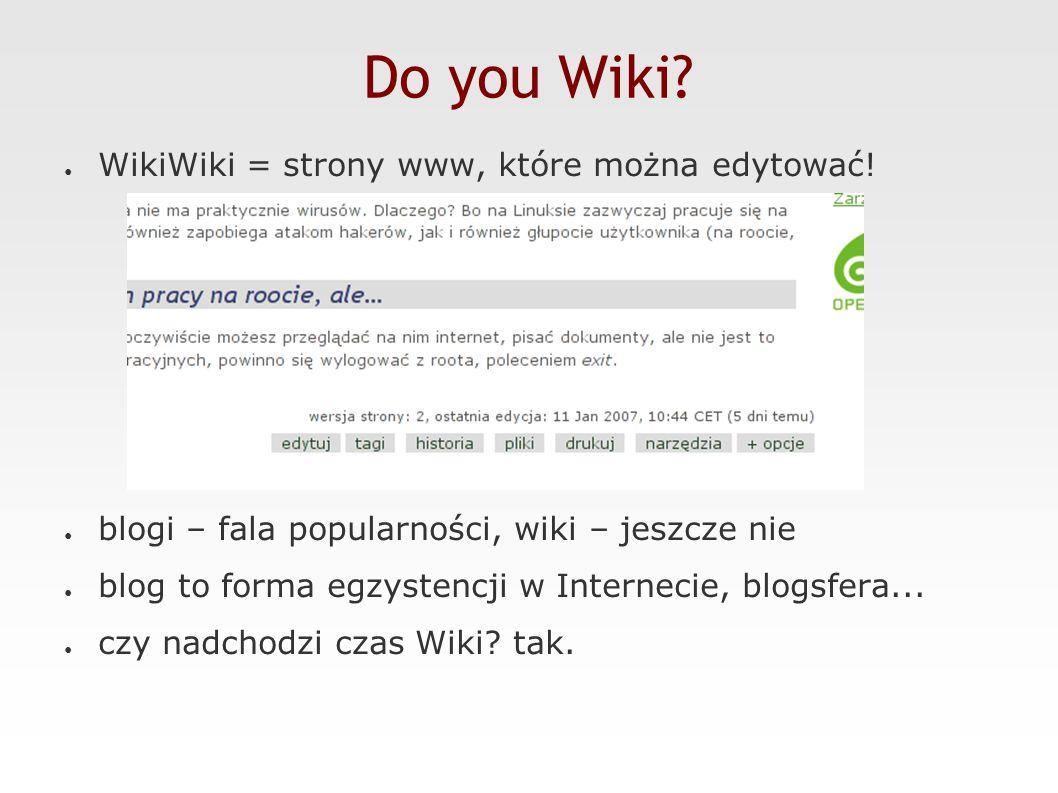 Trendy Wiki ● Wikipedia – zadziwiająca (i rosnąca) popularność ● do czego można użyć technologii Wiki.