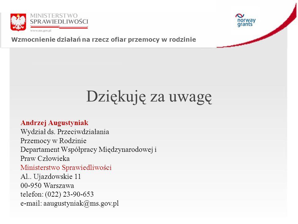 Dziękuję za uwagę Andrzej Augustyniak Wydział ds.