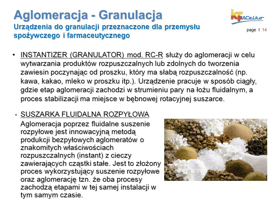 Aglomeracja - Granulacja Urządzenia do granulacji przeznaczone dla przemysłu spożywczego i farmaceutycznego INSTANTIZER (GRANULATOR) mod. RC-R służy d