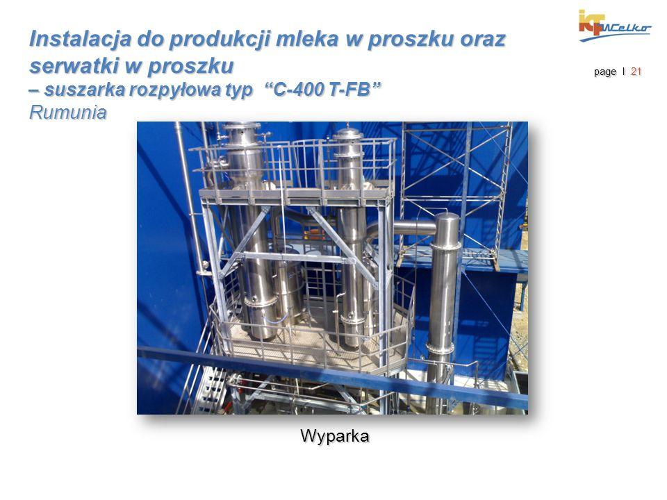 Wyparka page I 21 Instalacja do produkcji mleka w proszku oraz serwatki w proszku – suszarka rozpyłowa typ C-400 T-FB Rumunia