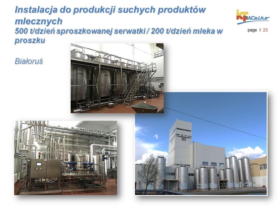 page I 23 Instalacja do produkcji suchych produktów mlecznych 500 t/dzień sproszkowanej serwatki / 200 t/dzień mleka w proszku Białoruś