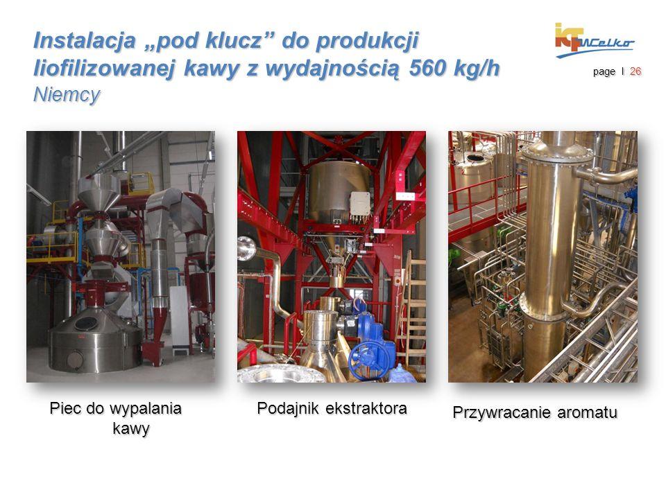 """page I 26 Instalacja """"pod klucz do produkcji liofilizowanej kawy z wydajnością 560 kg/h Niemcy Piec do wypalania kawy Podajnik ekstraktora Przywracanie aromatu"""