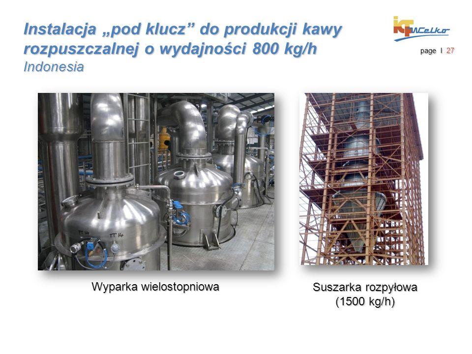 """Wyparka wielostopniowa Suszarka rozpyłowa (1500 kg/h) Instalacja """"pod klucz do produkcji kawy rozpuszczalnej o wydajności 800 kg/h Indonesia page I 27"""
