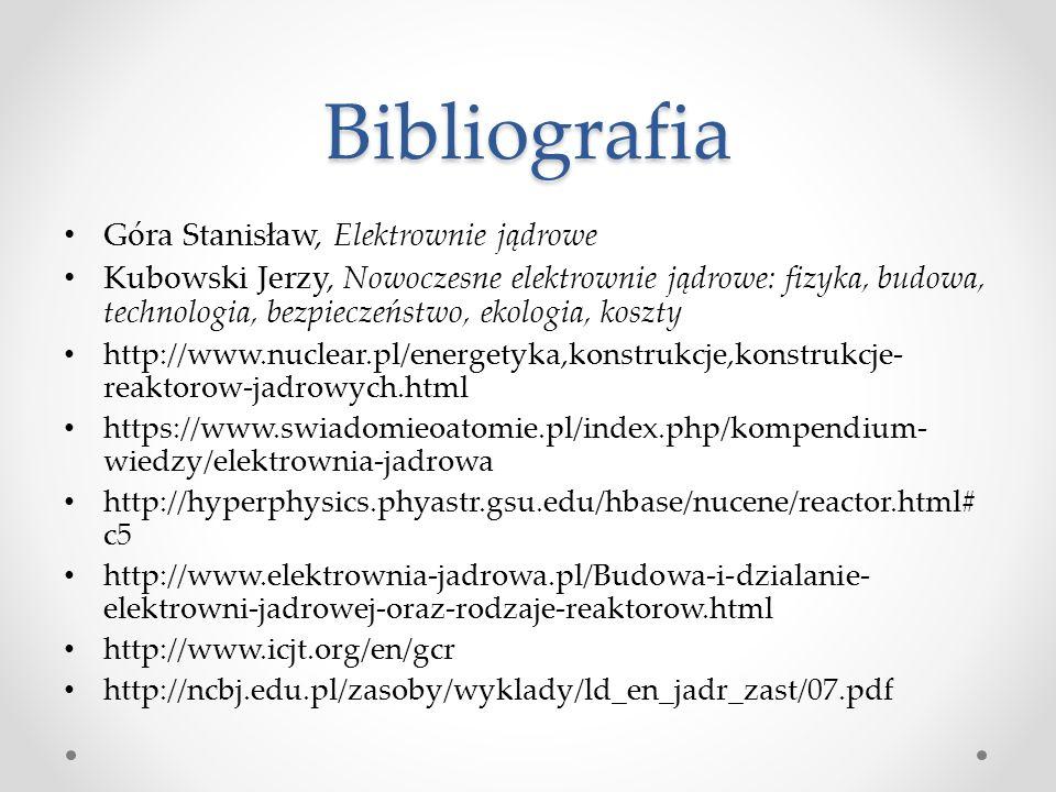 Bibliografia Góra Stanisław, Elektrownie jądrowe Kubowski Jerzy, Nowoczesne elektrownie jądrowe: fizyka, budowa, technologia, bezpieczeństwo, ekologia, koszty http://www.nuclear.pl/energetyka,konstrukcje,konstrukcje- reaktorow-jadrowych.html https://www.swiadomieoatomie.pl/index.php/kompendium- wiedzy/elektrownia-jadrowa http://hyperphysics.phyastr.gsu.edu/hbase/nucene/reactor.html# c5 http://www.elektrownia-jadrowa.pl/Budowa-i-dzialanie- elektrowni-jadrowej-oraz-rodzaje-reaktorow.html http://www.icjt.org/en/gcr http://ncbj.edu.pl/zasoby/wyklady/ld_en_jadr_zast/07.pdf