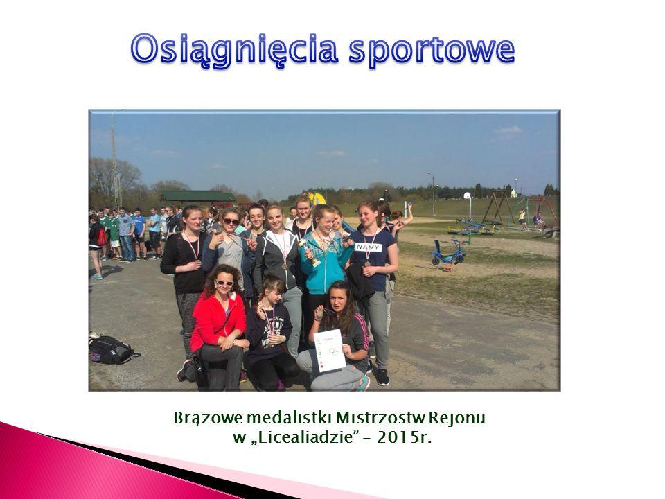 """Brązowe medalistki Mistrzostw Rejonu w """"Licealiadzie – 2015r."""