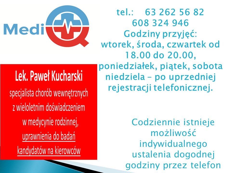 Codziennie istnieje możliwość indywidualnego ustalenia dogodnej godziny przez telefon tel.: 63 262 56 82 608 324 946 Godziny przyjęć: wtorek, środa, czwartek od 18.00 do 20.00, poniedziałek, piątek, sobota niedziela – po uprzedniej rejestracji telefonicznej.