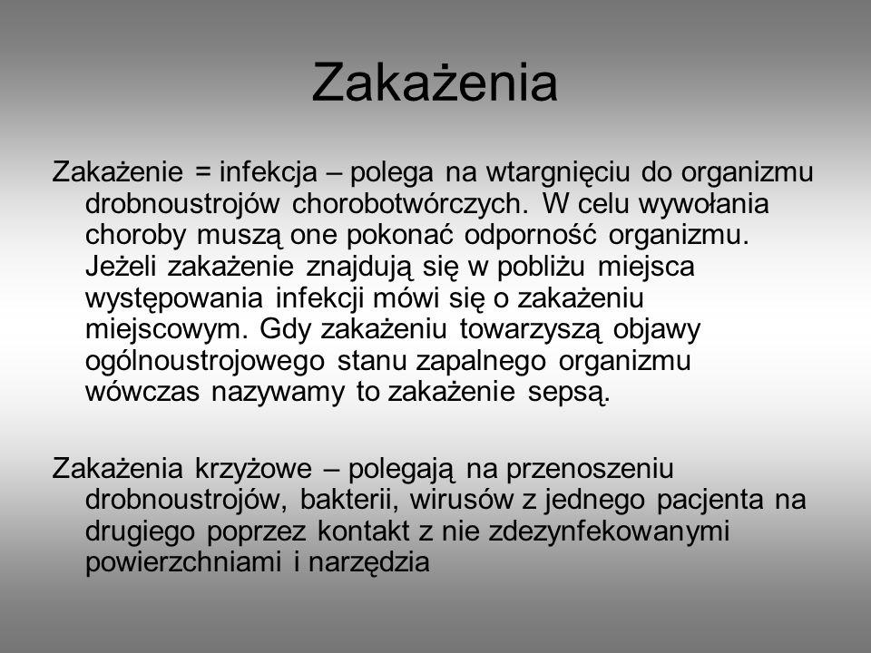 Zakażenia Zakażenie = infekcja – polega na wtargnięciu do organizmu drobnoustrojów chorobotwórczych.