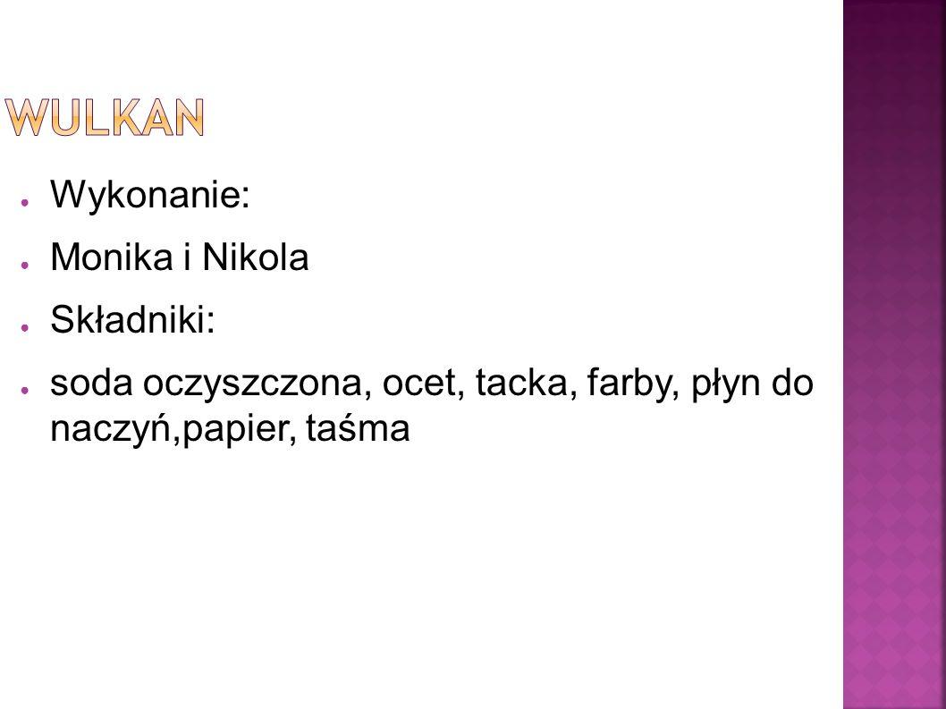 ● Wykonanie: ● Monika i Nikola ● Składniki: ● soda oczyszczona, ocet, tacka, farby, płyn do naczyń,papier, taśma
