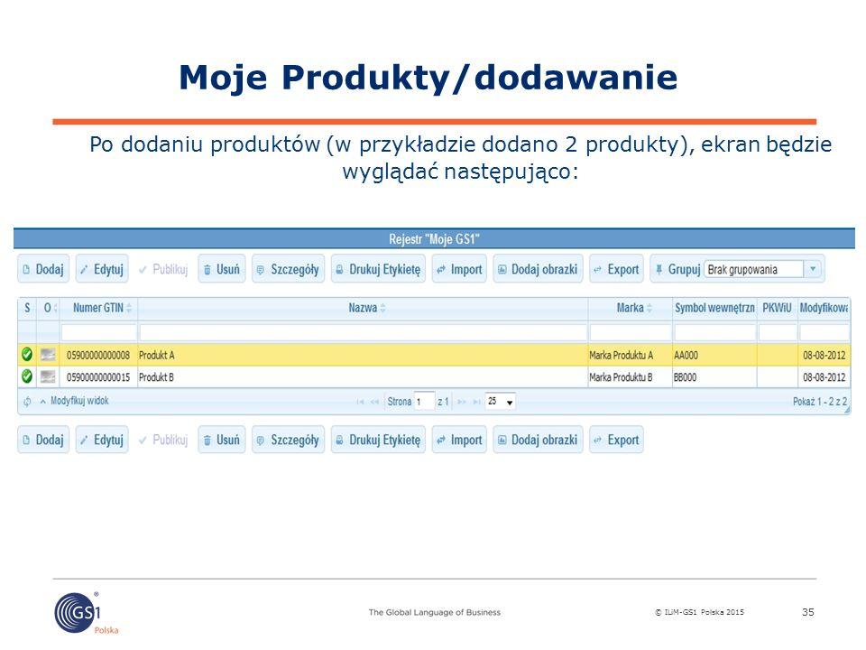 © ILiM-GS1 Polska 2015 35 Moje Produkty/dodawanie Po dodaniu produktów (w przykładzie dodano 2 produkty), ekran będzie wyglądać następująco: