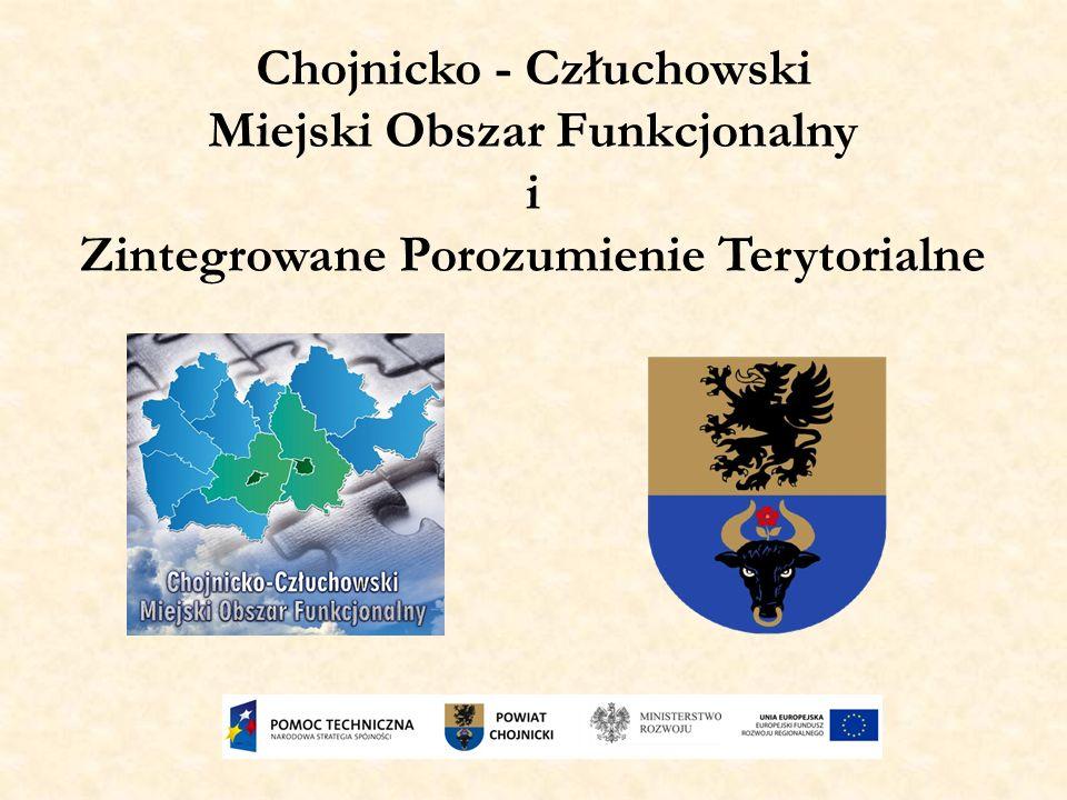 Chojnicko - Człuchowski Miejski Obszar Funkcjonalny i Zintegrowane Porozumienie Terytorialne