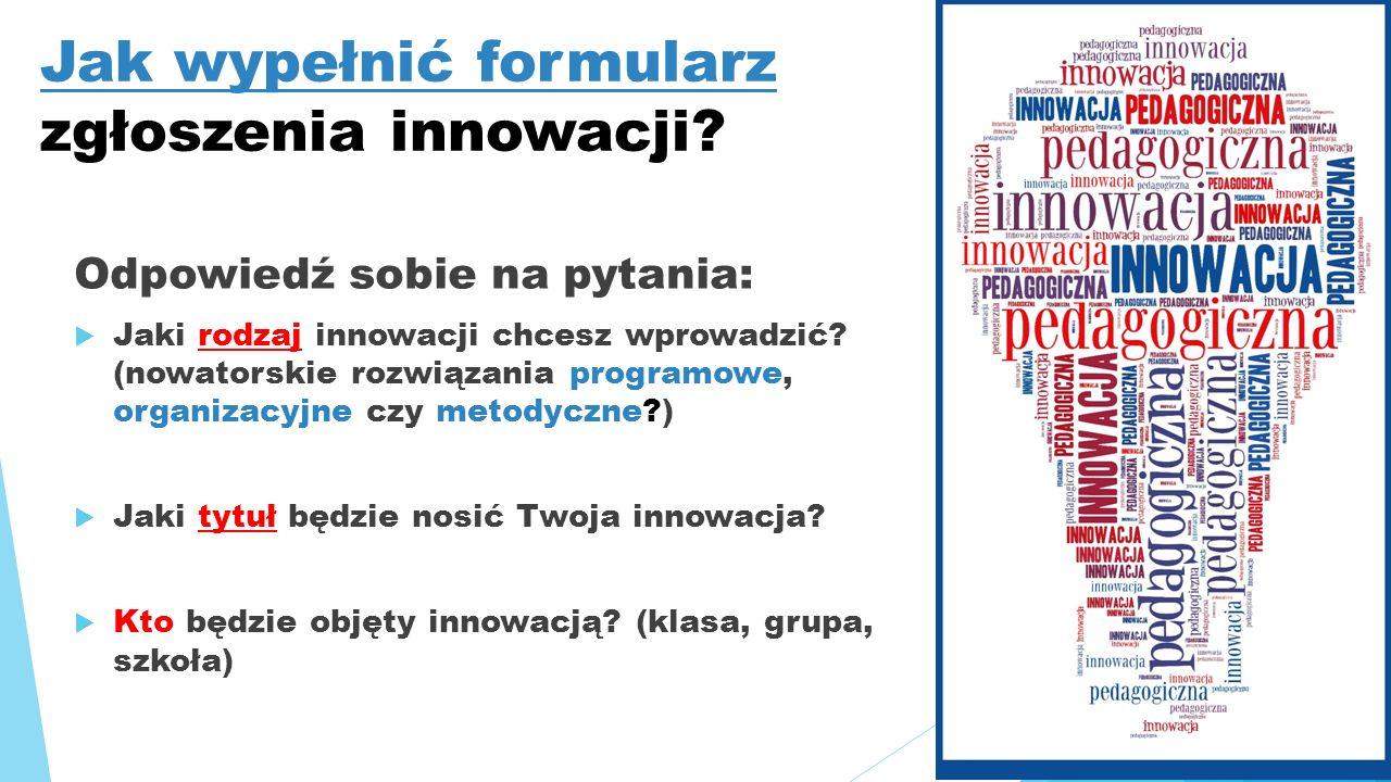Jak wypełnić formularz zgłoszenia innowacji.