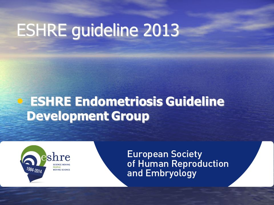 ESHRE guideline 2013 ESHRE Endometriosis Guideline Development Group ESHRE Endometriosis Guideline Development Group