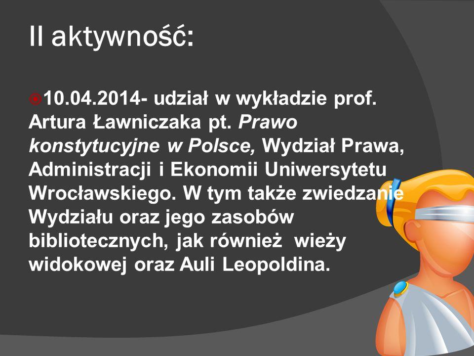 II aktywność:  10.04.2014- udział w wykładzie prof.