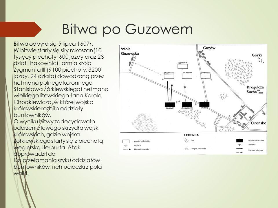 Bitwa po Guzowem Bitwa odbyła się 5 lipca 1607r.