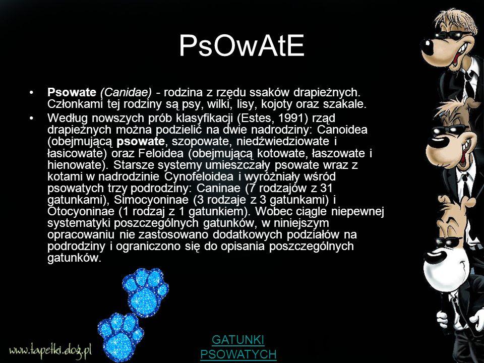 GaTuNkI pSoWaTyCh Alopex lagopus - lis polarny (= piesiec) Canis adustus - szakal pręgowany Canis aureus - szakal złocisty Canis familiaris - pies domowy Canis familiaris dingo (= C.