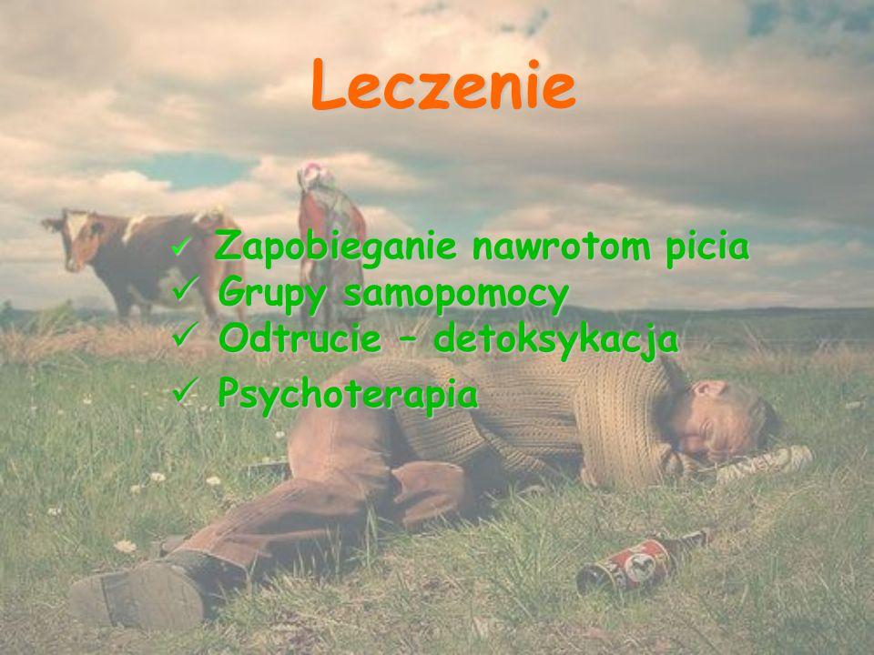 Leczenie Zapobieganie nawrotom picia Zapobieganie nawrotom picia Grupy samopomocy Grupy samopomocy Odtrucie – detoksykacja Odtrucie – detoksykacja Psychoterapia Psychoterapia