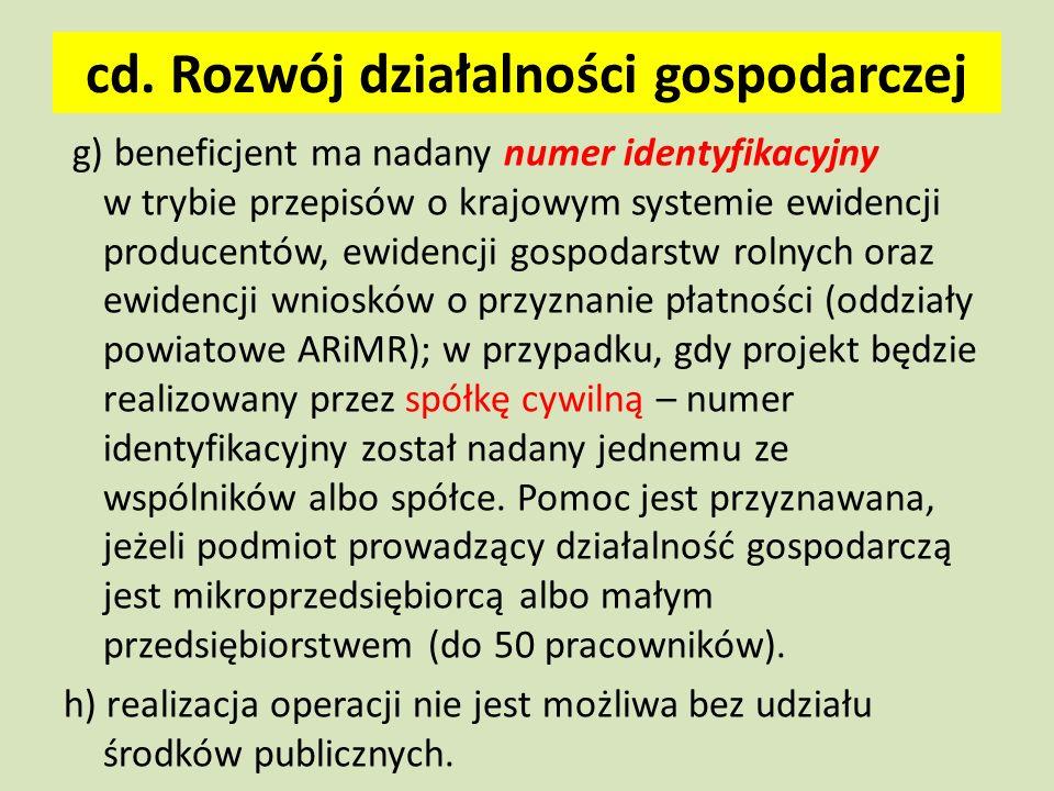 cd. Rozwój działalności gospodarczej g) beneficjent ma nadany numer identyfikacyjny w trybie przepisów o krajowym systemie ewidencji producentów, ewid