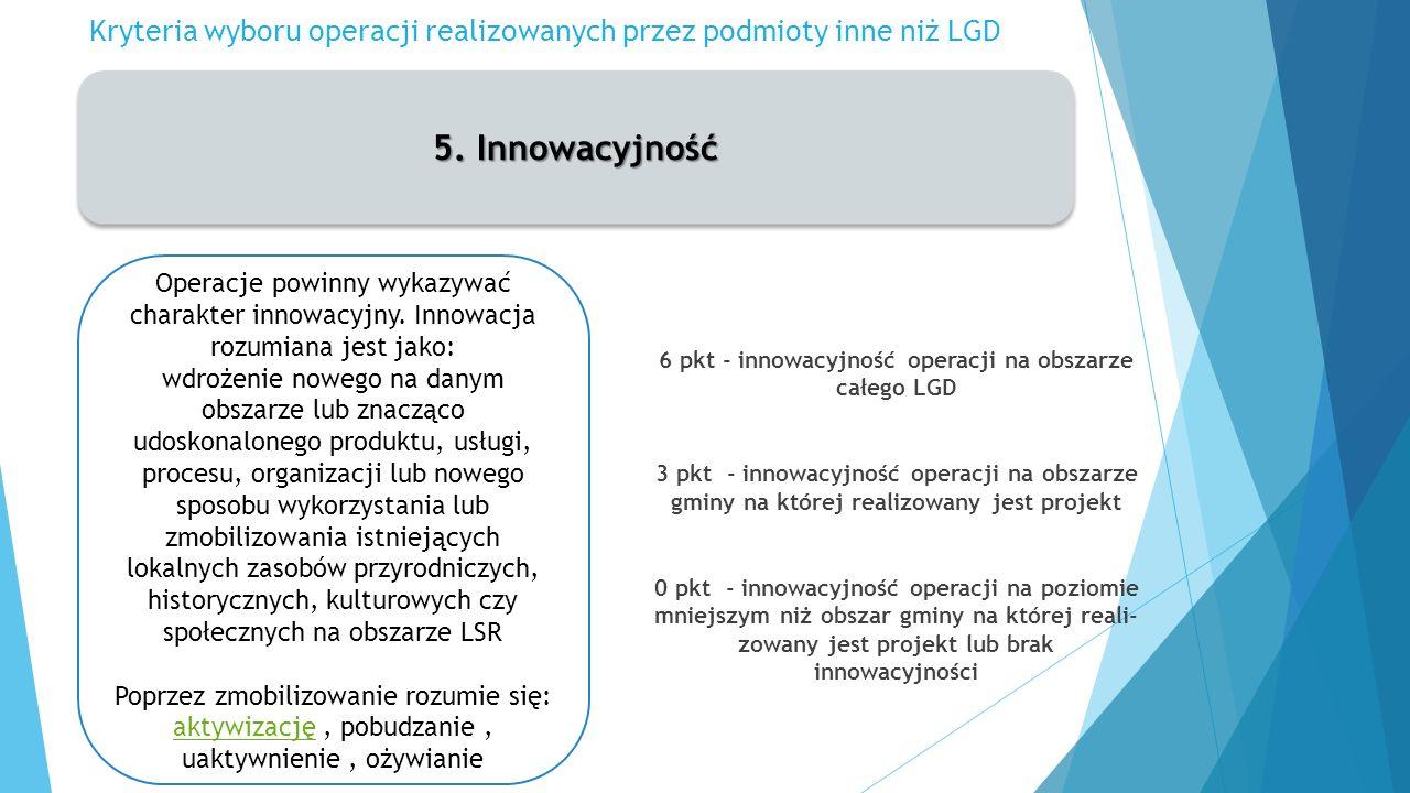 Kryteria wyboru operacji realizowanych przez podmioty inne niż LGD 5.