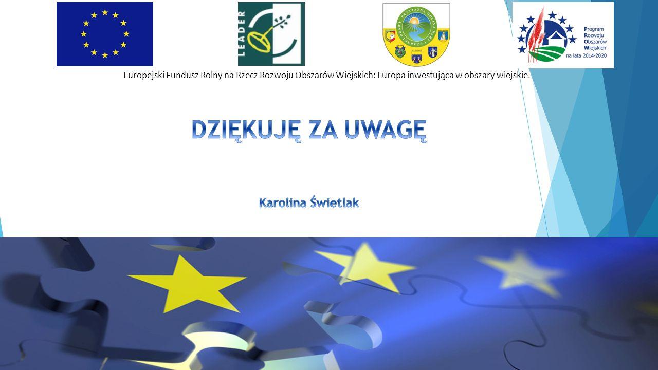 Europejski Fundusz Rolny na Rzecz Rozwoju Obszarów Wiejskich: Europa inwestująca w obszary wiejskie.