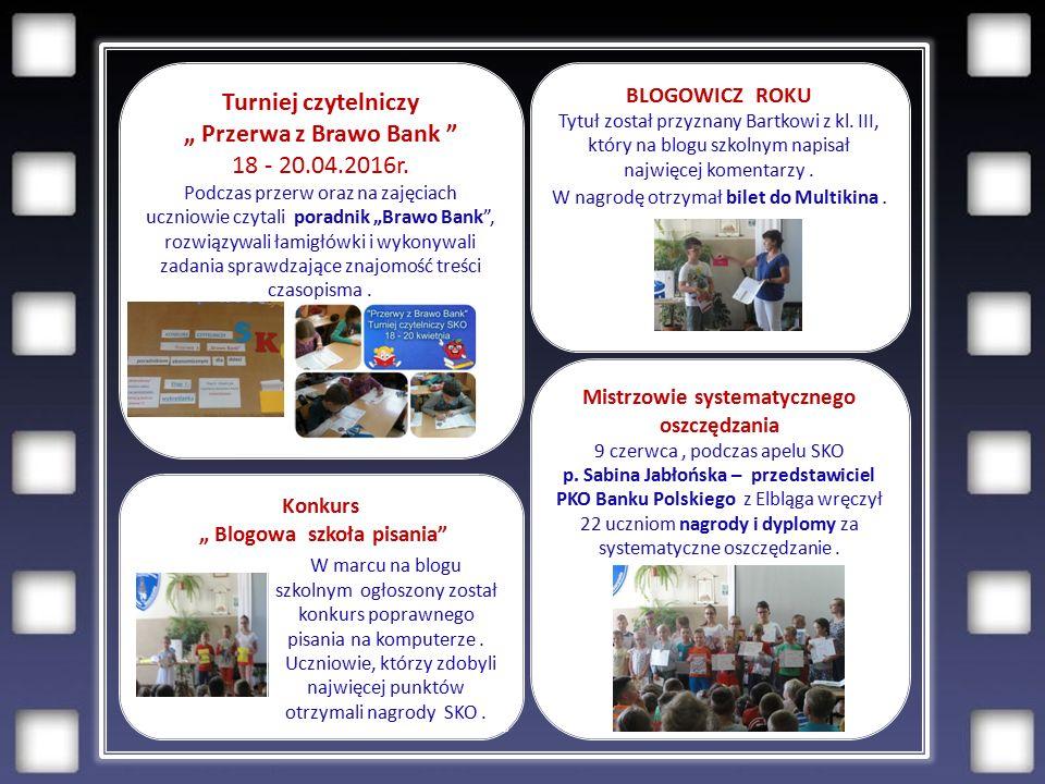 """Turniej czytelniczy """" Przerwa z Brawo Bank 18 - 20.04.2016r."""