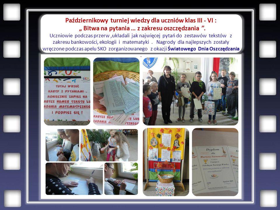 """Październikowy turniej wiedzy dla uczniów klas III - VI : """" Bitwa na pytania … z zakresu oszczędzania ."""