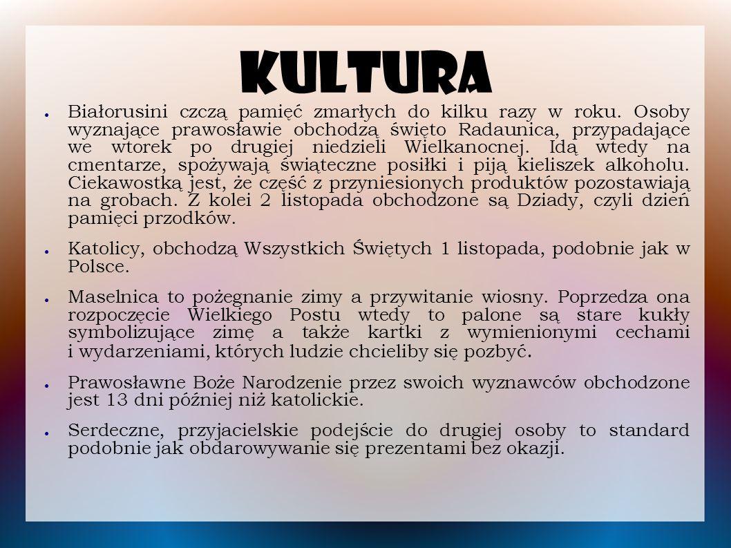 Kultura ● Białorusini czczą pamięć zmarłych do kilku razy w roku. Osoby wyznające prawosławie obchodzą święto Radaunica, przypadające we wtorek po dru