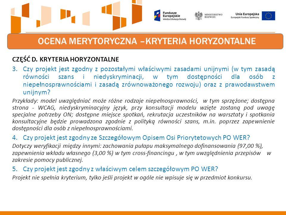 OCENA MERYTORYCZNA –KRYTERIA HORYZONTALNE CZĘŚĆ D.