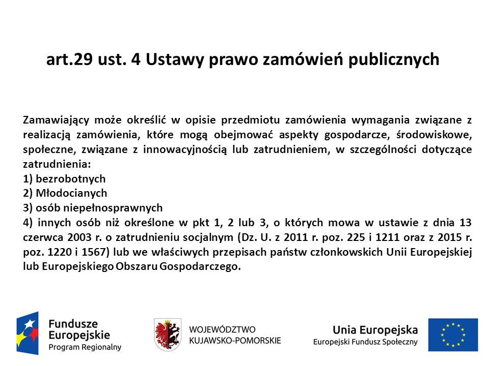 art.29 ust. 4 Ustawy prawo zamówień publicznych Zamawiający może określić w opisie przedmiotu zamówienia wymagania związane z realizacją zamówienia, k