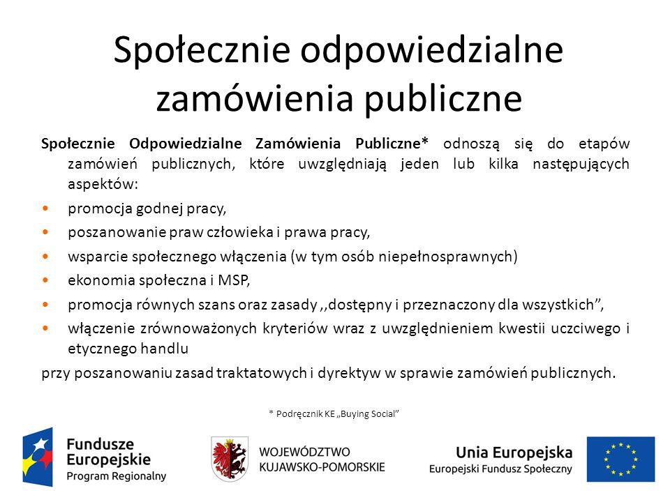 Społecznie odpowiedzialne zamówienia publiczne Społecznie Odpowiedzialne Zamówienia Publiczne* odnoszą się do etapów zamówień publicznych, które uwzgl