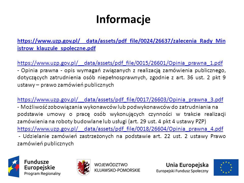 Informacje https://www.uzp.gov.pl/__data/assets/pdf_file/0024/26637/zalecenia_Rady_Min istrow_klauzule_spoleczne.pdf https://www.uzp.gov.pl/__data/ass