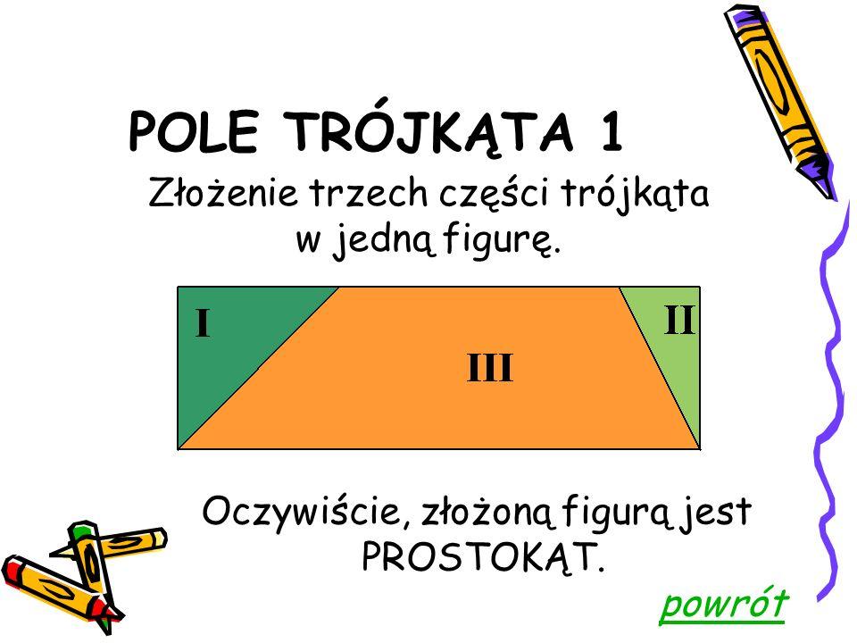 POLE TRÓJKĄTA 1 Podział trójkąta na trzy części.