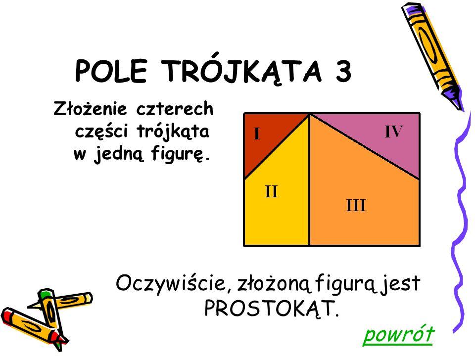POLE TRÓJKĄTA 3 Podział trójkąta na cztery części.