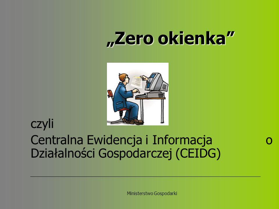 Geneza projektu Rok 2004 - ustawa o swobodzie działalności gospodarczej powołuje Centralną Informację o Działalności Gospodarczej CIDG Rok 2006 – uchwała Międzyresortowego Zespołu do Spraw Informatyzacji dotycząca budowy CIDG w oparciu o platformę e- PUAP Rok 2007 – projekt CIDG ujęty w Planie Informatyzacji Państwa na lata 2007 – 2010 Rok 2008 – koncepcja Centralnej Ewidencji i Informacji o Działalności Gospodarczej CEIDG, tzw.