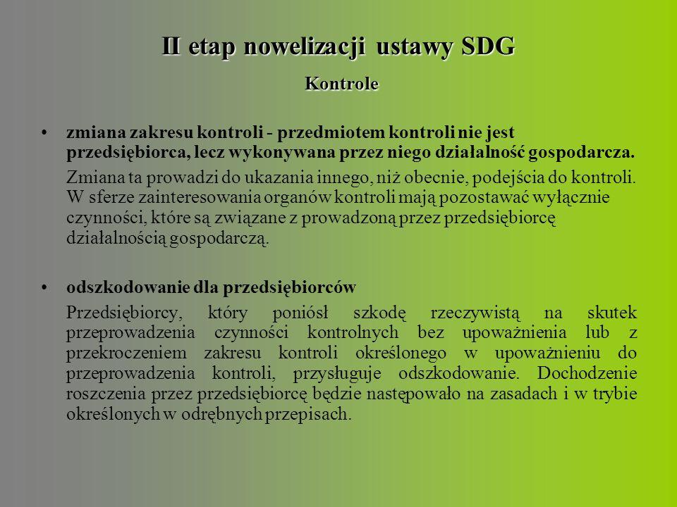 II etap nowelizacji ustawy SDG Kontrole dowody przeprowadzone przez organ kontroli z naruszeniem przepisów dotyczących kontroli nie będą mogły stanowić dowodu w żadnym postępowaniu Celem jest ograniczenie podejmowania czynności kontrolnych przez organy kontroli z naruszeniem zasad wynikających z ustawy SDG - wykonywanie kontroli w obecności przedsiębiorcy albo osoby upoważnionej), zakaz równoczesności kontroli oraz ograniczenie limitu czasu kontroli.