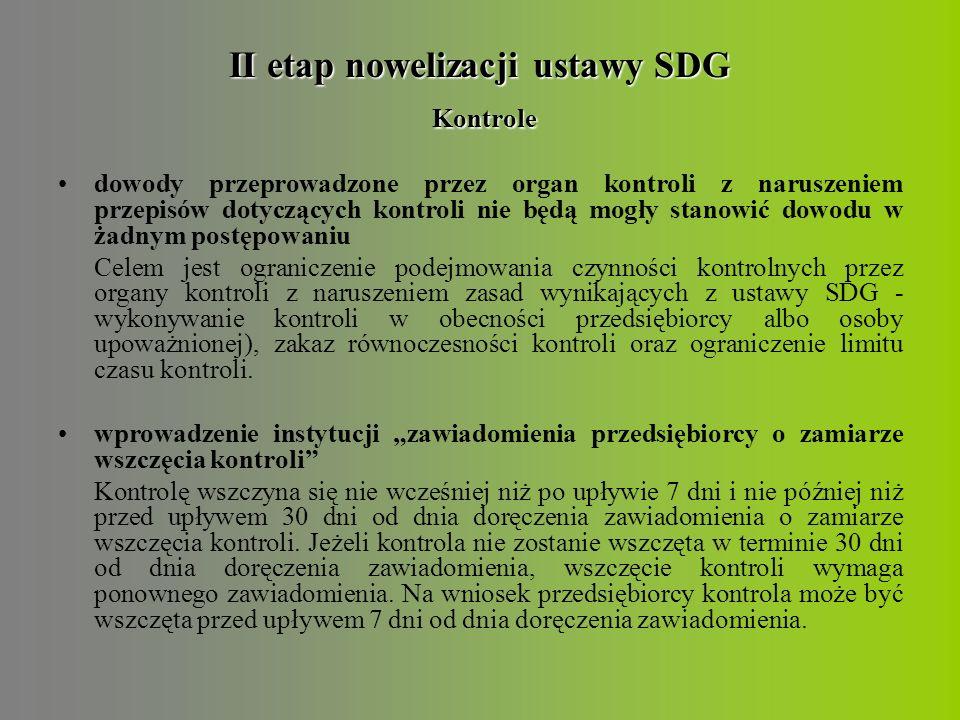 II etap nowelizacji ustawy SDG Kontrole sankcja wobec organu kontroli Uniemożliwienie przeprowadzenia kontroli w sytuacji, gdy upoważnienie do przeprowadzenia kontroli nie spełnia ustawowych wymagań.