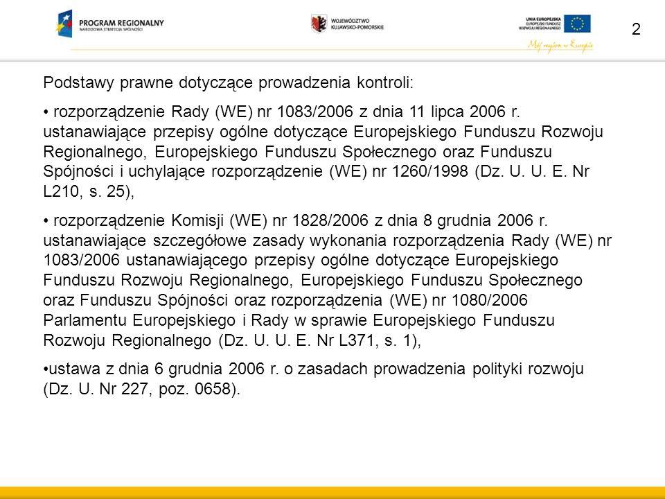 Wytyczne MRR w zakresie procesu kontroli w ramach obowiązków Instytucji Zarządzającej Programem Operacyjnym z dnia 22.12.2009 roku.