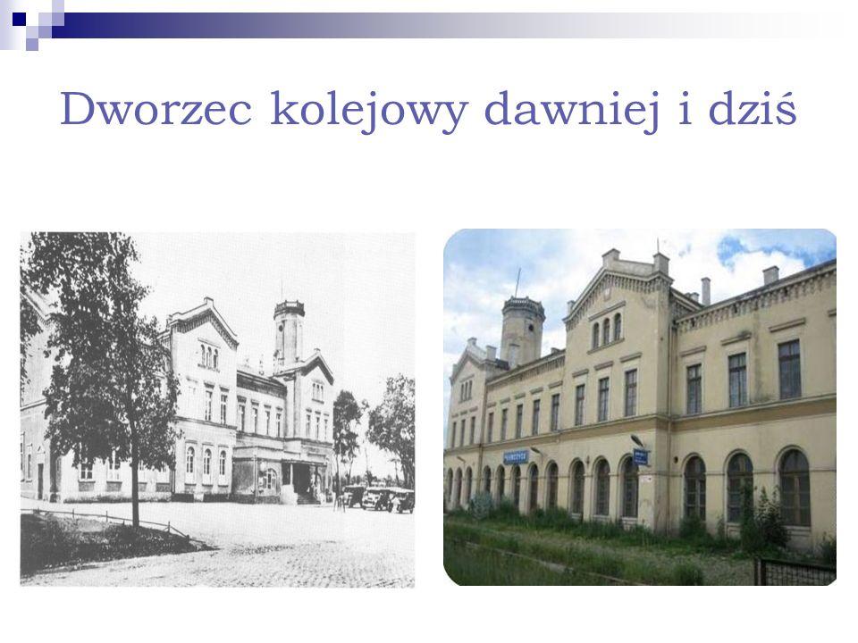 Dworzec kolejowy dawniej i dziś