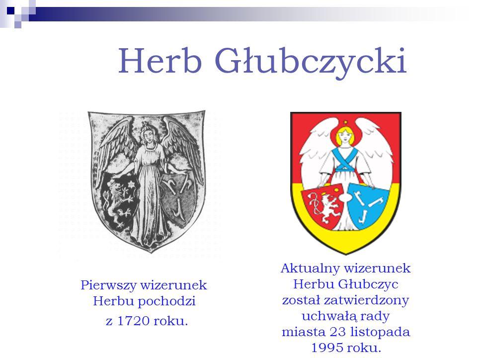 Herb Głubczycki Pierwszy wizerunek Herbu pochodzi z 1720 roku. Aktualny wizerunek Herbu Głubczyc został zatwierdzony uchwałą rady miasta 23 listopada