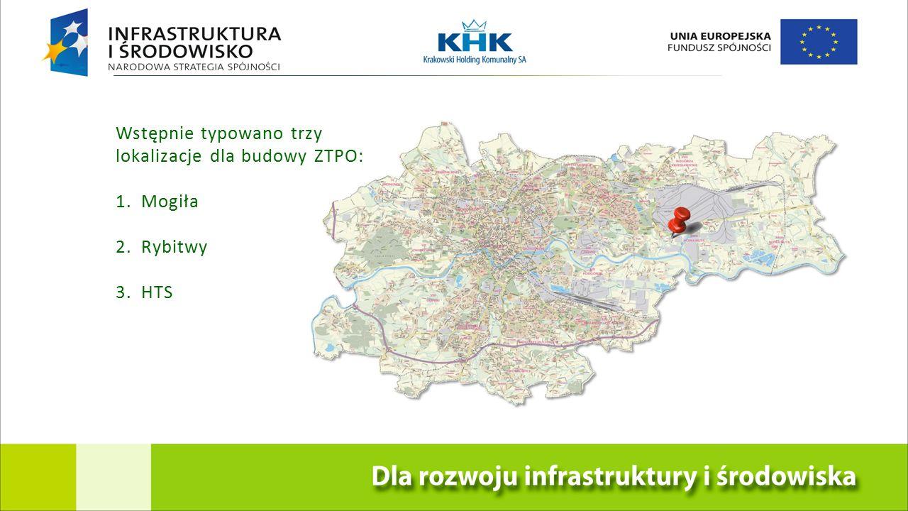 Wstępnie typowano trzy lokalizacje dla budowy ZTPO: 1.Mogiła 2.Rybitwy 3.HTS