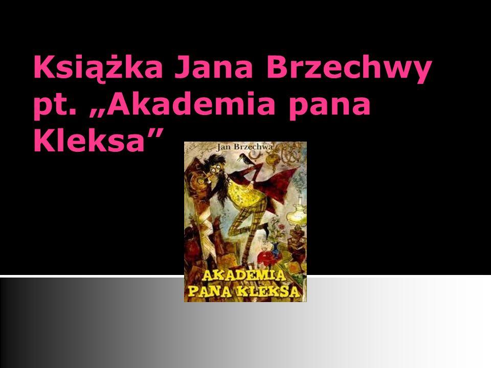 "Książka Jana Brzechwy pt. ""Akademia pana Kleksa"" Karolina Radtke VI c"