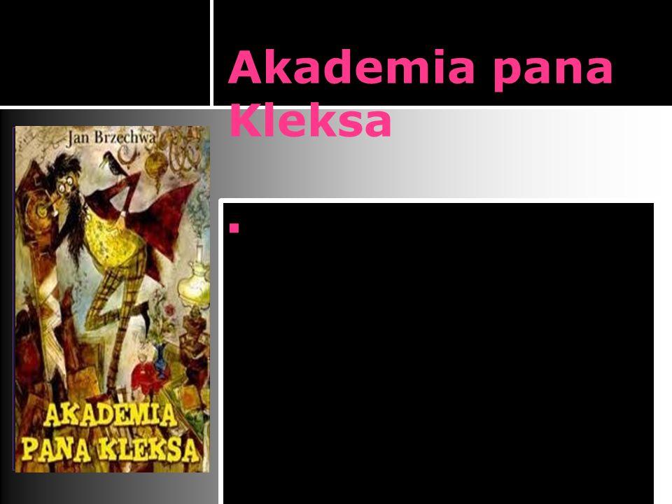 Akademia pana Kleksa  książka dla dzieci napisana w 1946 roku przez Jana Brzechwę. Jest to historia dwunastoletniego, niesfornego rudego Adasia Niezg