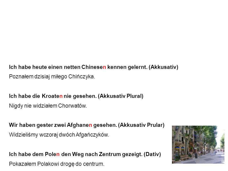 Nationalitäten - Beispiele Narodowości - przykłady Ich habe heute einen netten Chinesen kennen gelernt.