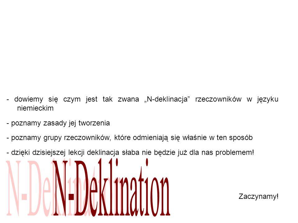 Ausnahmen - Beispiele Wyjątki - przykłady der Herr (+ n) – pan Meine Damen und Herren.