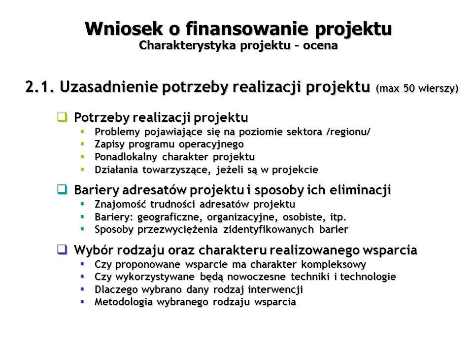 2.1. Uzasadnienie potrzeby realizacji projektu (max 50 wierszy)  Potrzeby realizacji projektu  Problemy pojawiające się na poziomie sektora /regionu