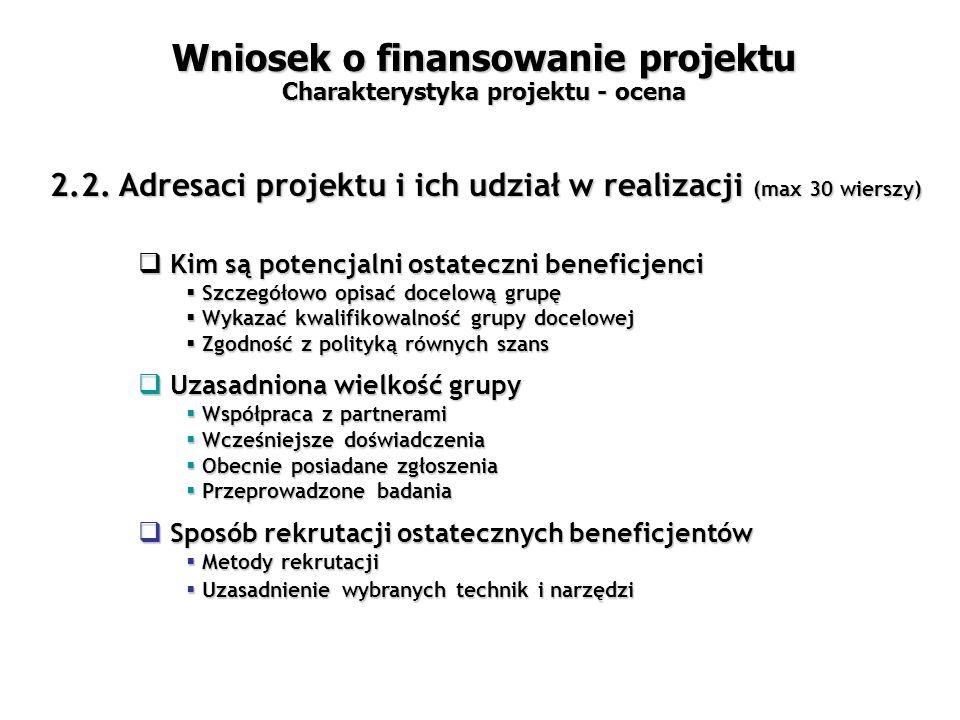 Wniosek o finansowanie projektu Charakterystyka projektu - ocena 2.2.