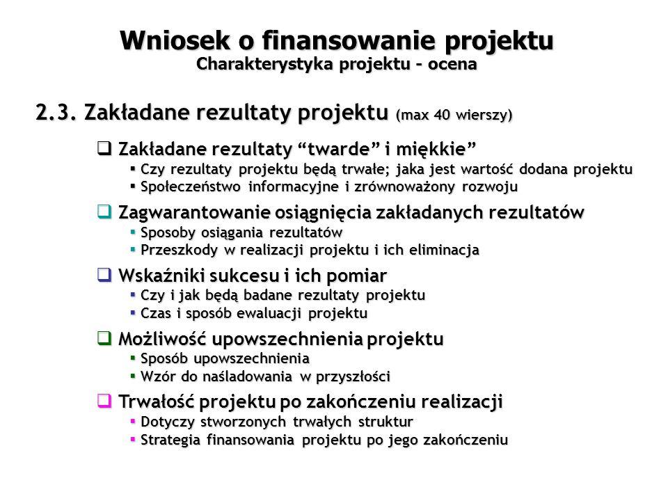 Wniosek o finansowanie projektu Charakterystyka projektu - ocena 2.3.