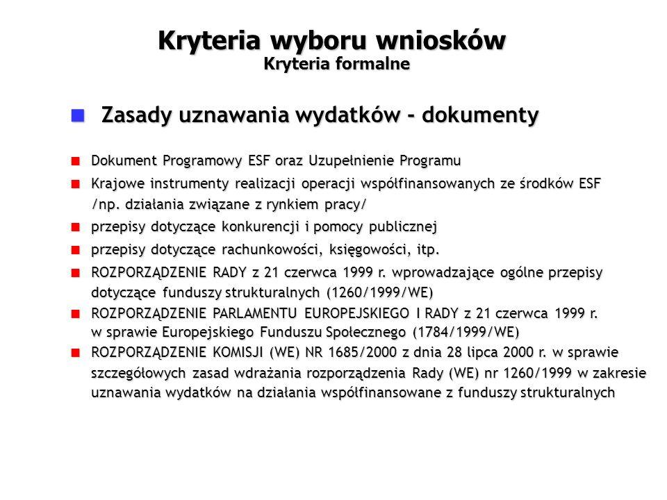  Zasady uznawania wydatków - dokumenty  Dokument Programowy ESF oraz Uzupełnienie Programu  Krajowe instrumenty realizacji operacji współfinansowanych ze środków ESF /np.