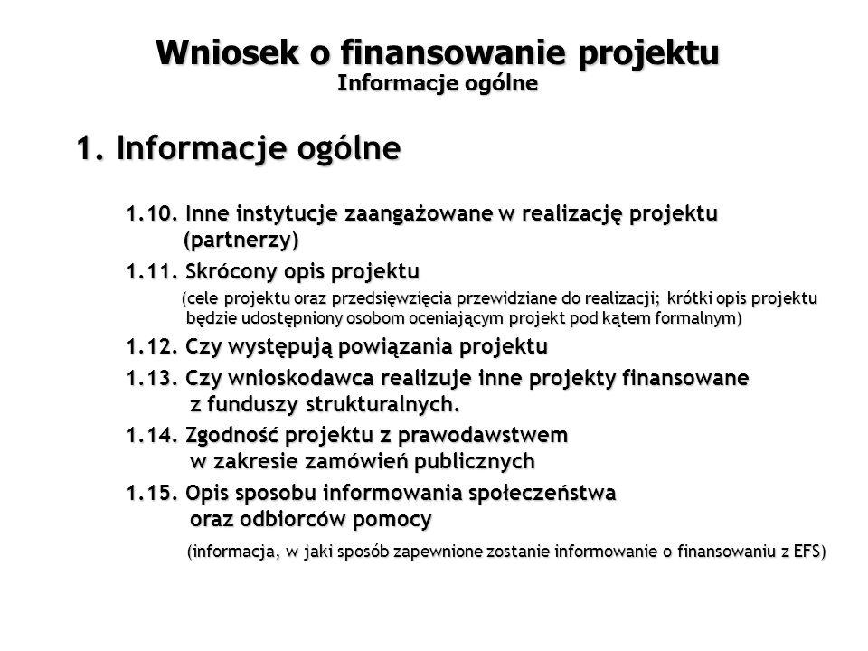 1.10. Inne instytucje zaangażowane w realizację projektu (partnerzy) 1.11.
