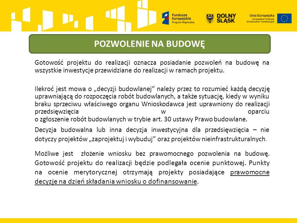 POZWOLENIE NA BUDOWĘ Gotowość projektu do realizacji oznacza posiadanie pozwoleń na budowę na wszystkie inwestycje przewidziane do realizacji w ramach projektu.