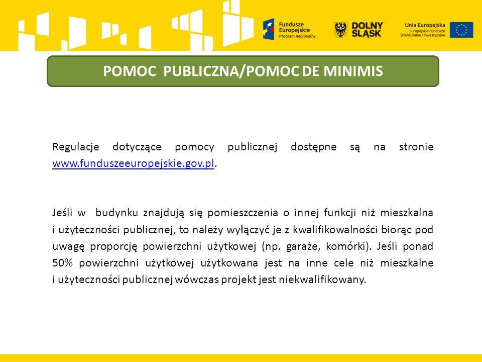 POMOC PUBLICZNA/POMOC DE MINIMIS Regulacje dotyczące pomocy publicznej dostępne są na stronie www.funduszeeuropejskie.gov.pl.
